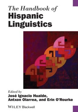 The Handbook of Hispanic Linguistics