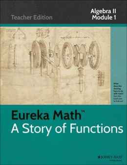 Common Core Mathematics, A Story of Functions: Algebra II, Module 1: Polynomial, Rational, and Radical Relationships