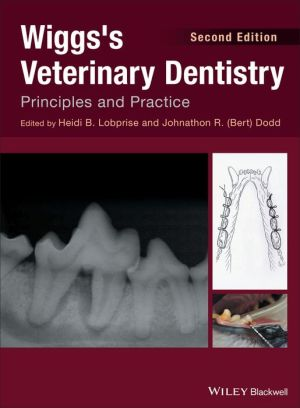 Wiggs's Veterinary Dentistry: Principles and Practice