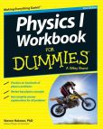 Book Cover Image. Title: Physics I Workbook For Dummies, Author: Steven Holzner