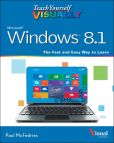 Book Cover Image. Title: Teach Yourself VISUALLY Windows 8.1, Author: Paul McFedries
