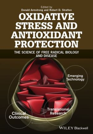Textbook of Oxidative Stress and Antioxidant Protection: The Science of Free Radical Biology and Disease