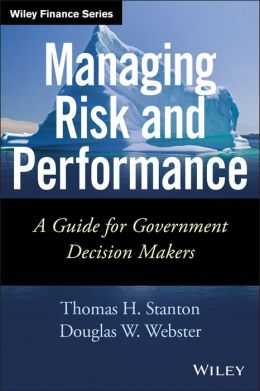 Managing Risk and Performance: A Guide for Government Decision Makers
