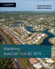 Book Cover Image. Title: Mastering AutoCAD Civil 3D 2015:  Autodesk Official Press, Author: Cyndy Davenport