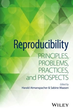 Reproducibility: Principles, Problems, Practices, and Prospects