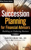 Book Cover Image. Title: Succession Planning for Financial Advisors, + Website:  Building an Enduring Business, Author: David Grau Sr.