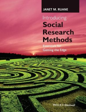 Introducing Social Research: Getting the Edge in Research Methods
