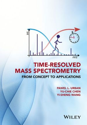 Time-Resolved Mass Spectrometry: From Concept to Applications