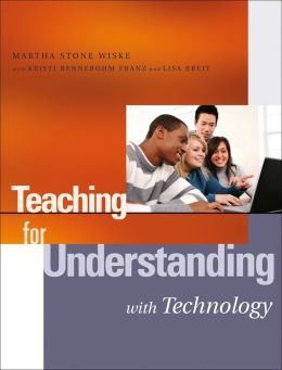 Teaching for Understanding with Technology