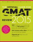 Book Cover Image. Title: The Official Guide for GMAT Review 2015 with Online Question Bank and Exclusive Video, Author: Graduate Management Admission Council (GMAC)