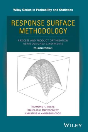 Response Surface Methodology: Process and Product Optimization Using Designed Experiments