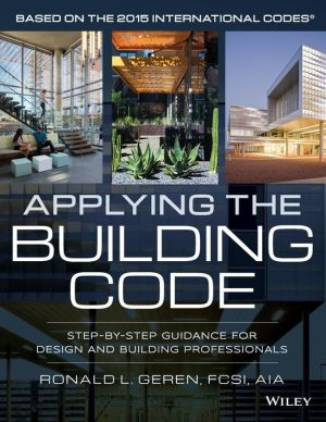 Applying the Building Code During Design: Step-by-Step Guidance for Design and Building Professionals