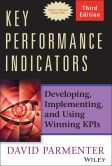 Book Cover Image. Title: Key Performance Indicators (KPI):  Developing, Implementing, and Using Winning KPIs, Author: David Parmenter