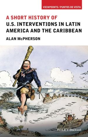 US Interventions in Latin America and the Caribbean: A Short History