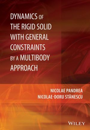 Dynamics of the Rigid Solid with General Constraints by a Multibody Approach