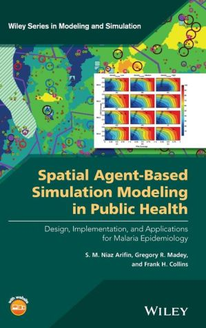 Spatial Agent-Based Simulation Modeling in Public Health: Design, Implementation, and Applications for Malaria Epidemiology