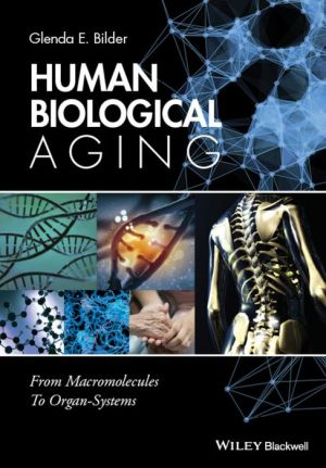 Human Biological Aging: From Macromolecules To Organ-Systems