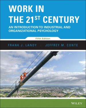 Work in the 21st Century, Binder Ready Version: An Introduction to Industrial and Organizational Psychology