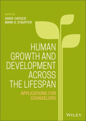 Human Development Across the Life Span: Applications for Counselors
