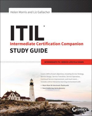 ITIL Certification Companion Study Guide: Intermediate ITIL Service Lifecycle Exams