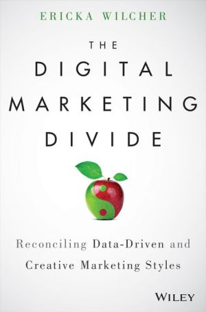 The Digital Marketing Divide: Reconciling Data-Driven and Creative Marketing Styles