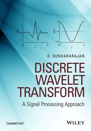 Discrete Wavelet Transform: A Signal Processing Approach