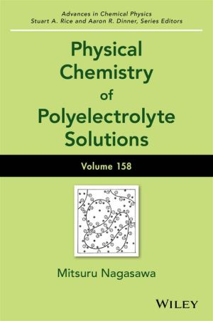 Advances in Chemical Physics, Physical Chemistry of Polyelectrolyte Solutions