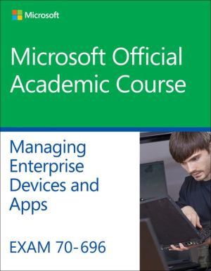 Exam 70-696 Managing Enterprise Devices and Apps