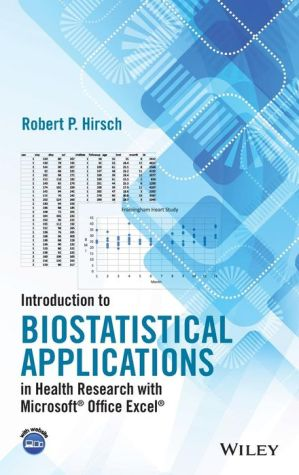 Introduction to Biostatistical Applications in Health Research with MicrosoftA Office ExcelA
