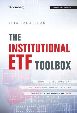 The Institutional ETF Toolbox: How Institutions Can Understand and Utilize the Fast-Growing World of ETFs
