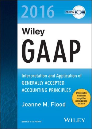 Wiley GAAP 2016: Interpretation and Application of Generally Accepted Accounting Principles CD-ROM