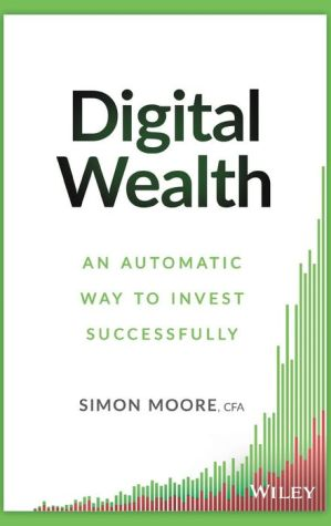 Digital Wealth: An Automatic Way to Invest Successfully