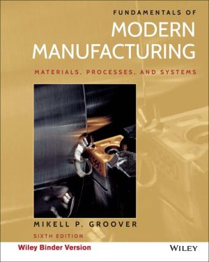Fundamentals of Modern Manufacturing, Binder Ready Version
