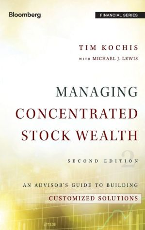 Managing Concentrated Stock Wealth: An Advisor's Guide to Building Customized Solutions