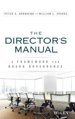 The Directors Manual: A Framework for Board Governance