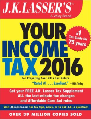 J.K. Lasser's Your Income Tax 2016: For Preparing Your 2015 Tax Return