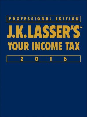 J.K. Lasser's Your Income Tax 2016