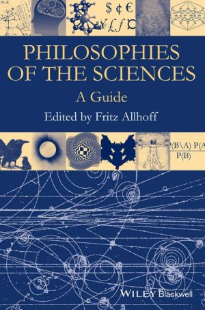 Philosophies of the Sciences: A Guide