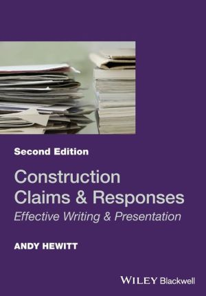 Construction Claims and Responses: Effective Writing & Presentation