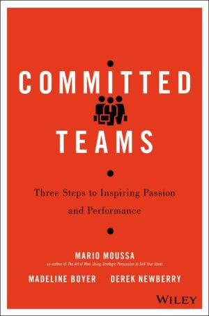 Committed: How Successful Teams Inspire Passion and Performance