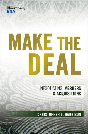 Make the Deal: Negotiating Mergers & Acquisitions