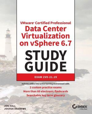 VCP6-DCV: VMware Certified Professional-Data Center Virtualization on vSphere 6 Study Guide: 2V0-621