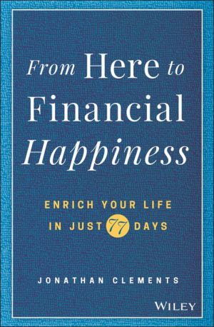 Book From Here to Financial Happiness: Enrich Your Life in Just 77 Days