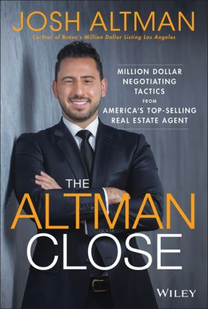 Book The Altman Close: Million-Dollar Negotiating Tactics from America's Top-Selling Real Estate Agent