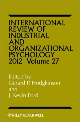 International Review of Industrial and Organizational Psychology, 2012