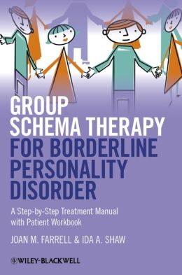 Group Schema Therapy for Borderline Personality Disorder: A Step-by-Step Treatment Manual with Patient Workbook