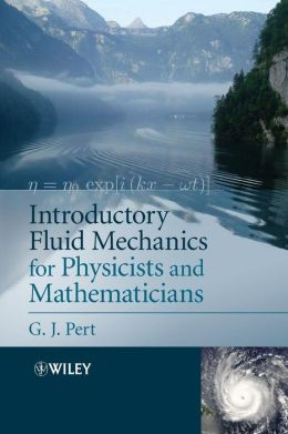Introductory Fluid Mechanics for Physicists and Mathematicians