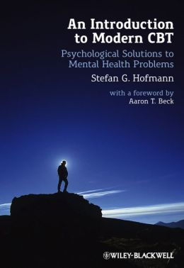 An Introduction to Modern CBT: Psychological Solutions to Mental Health Problems