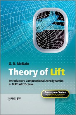 Theory of Lift: Introductory Computational Aerodynamics in MATLAB/Octave