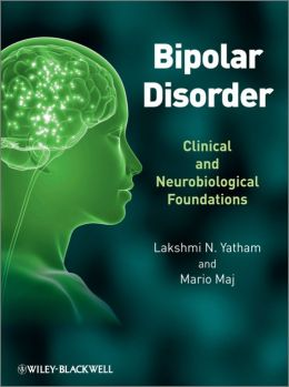 Bipolar Disorder: Clinical and Neurobiological Foundations